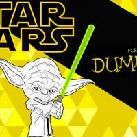 Star Wars para dummies, todo lo que necesitas saber